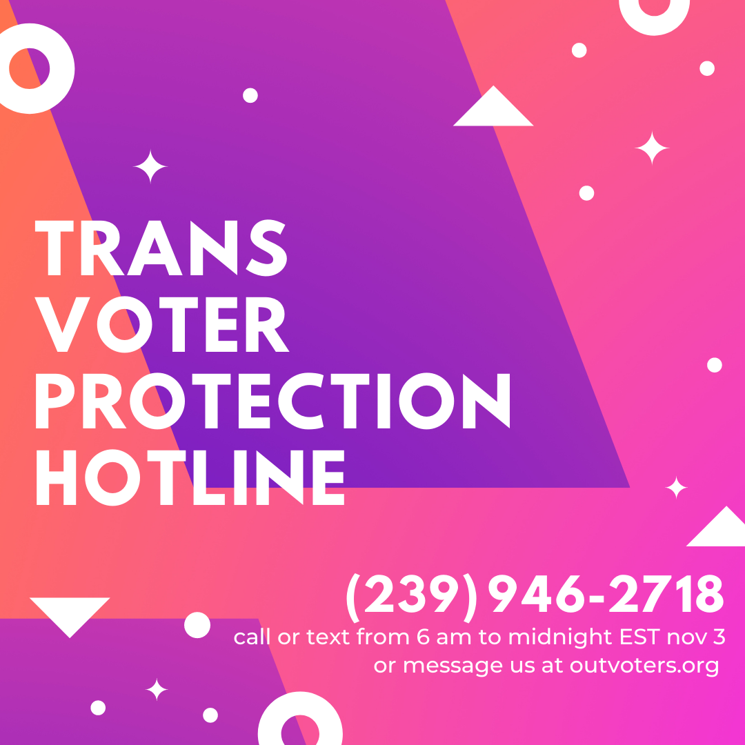 Trans Voter Protection Hotline
